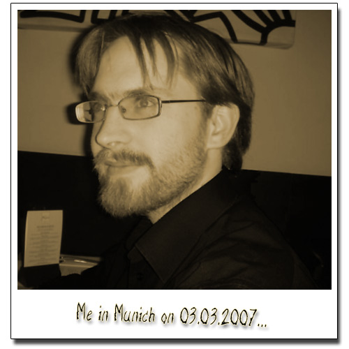 grayscale picture of me taken on 2007-03-03 in Munich
